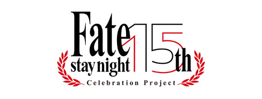 「Fate/stay night」 ~15th Celebration Project
